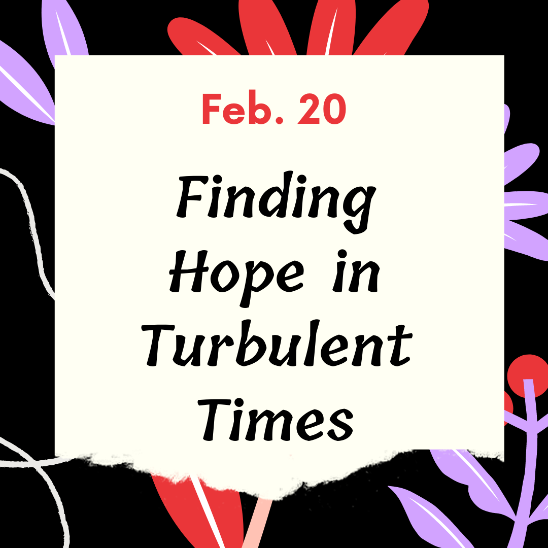 """Finding Hope in Turbulent Times"""