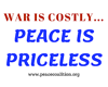 War is Costly ... Peace is Priceless